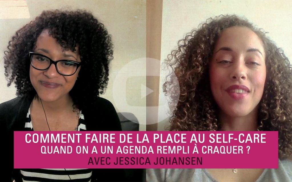 interview comment faire de la place au self care quand on a un agenda rempli craquer avec. Black Bedroom Furniture Sets. Home Design Ideas