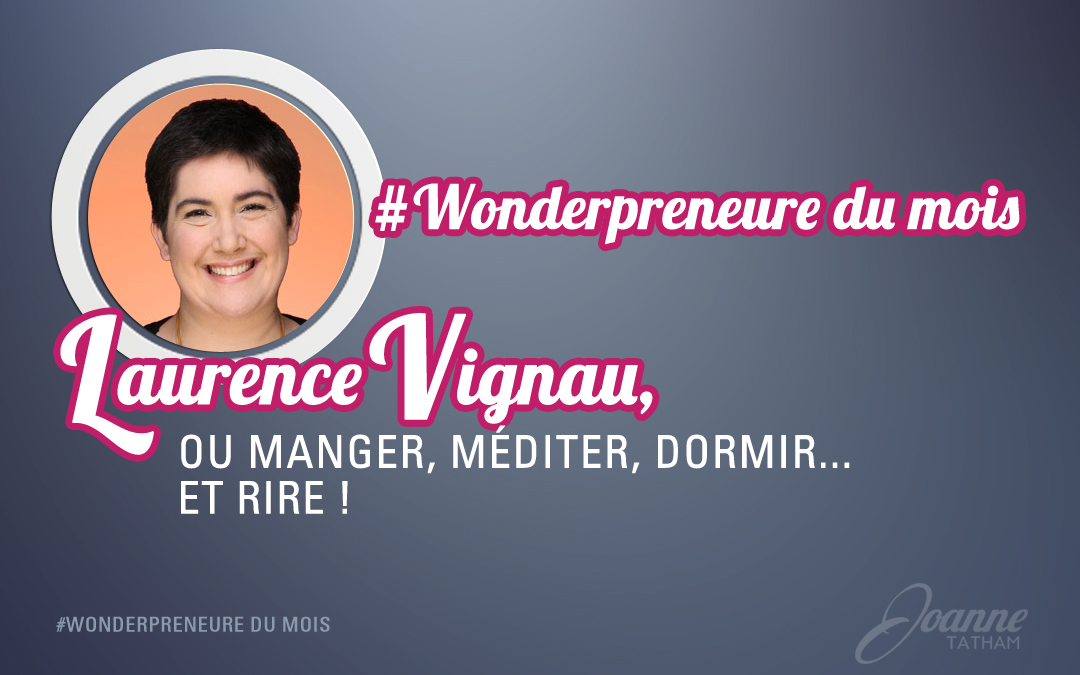 Wonderpreneure du mois : Laurence Vignau