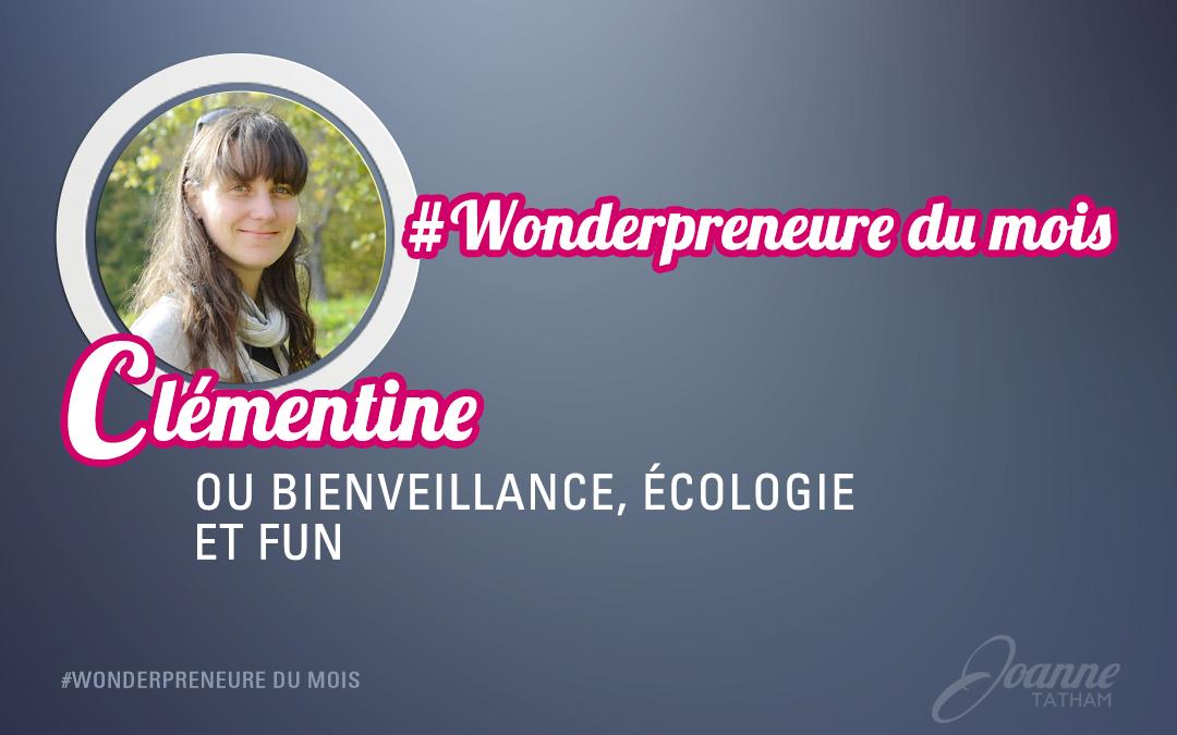 #Wonderpreneure du mois : Clémentine, ou bienveillance, écologie et fun