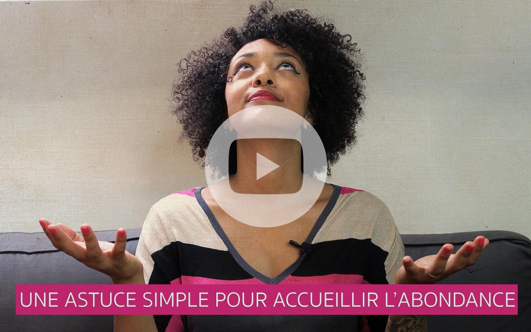 [Vidéo] Une astuce simple pour accueillir l'abondance
