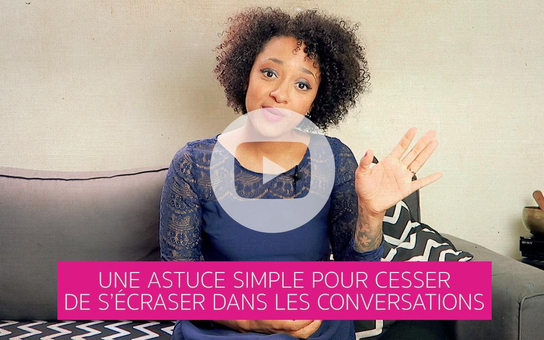[Vidéo] Une astuce simple pour cesser de t'écraser dans les conversations