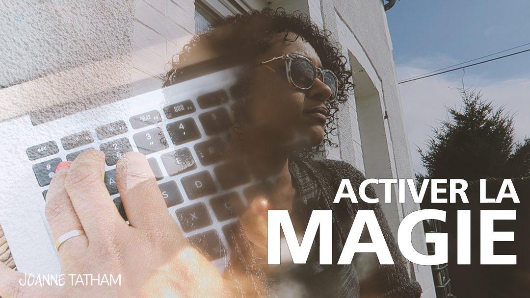 [Vidéo] Activer la magie :: VLOG 005
