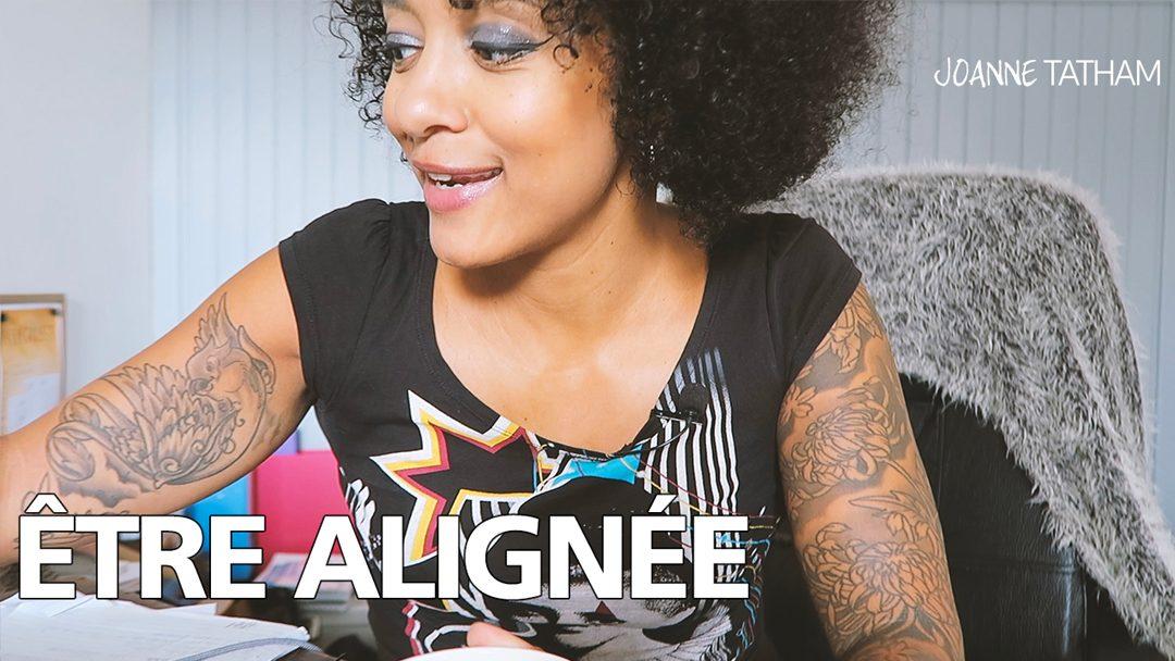 [Vidéo] Être plus alignée :: VLOG 030