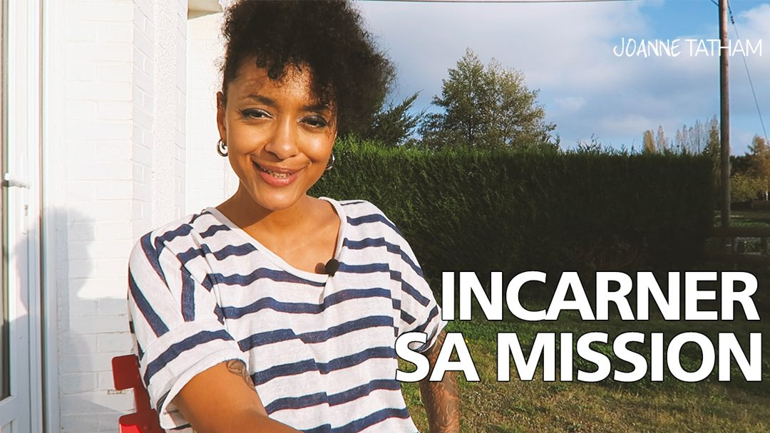 [Vidéo] Incarner sa mission :: VLOG 032