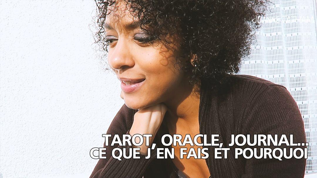 [Vidéo] Tarot, oracle, journal… Ce que j'en fais et pourquoi :: VLOG 034