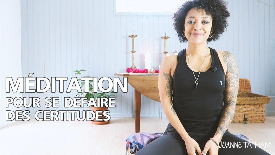 [Vidéo] Méditation pour se défaire des certitudes