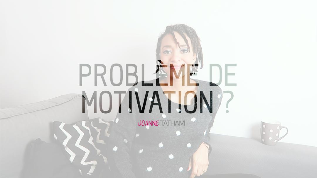 [Vidéo] Comment rester motivée ?