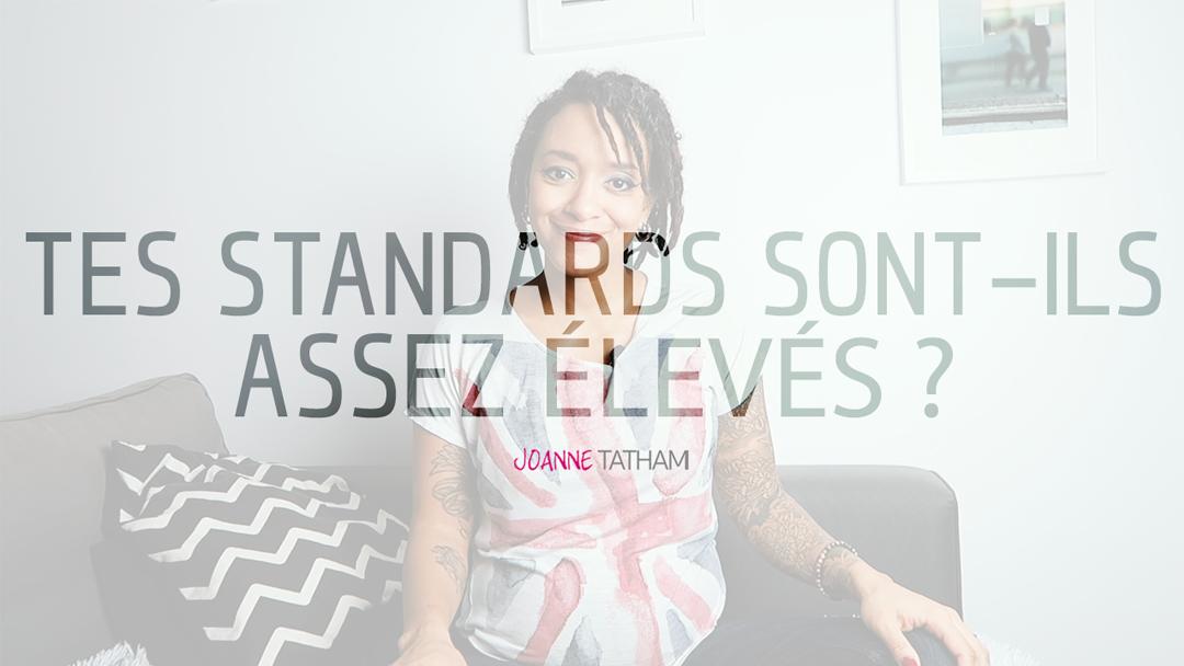 Tes standards sont-ils assez élevés ?