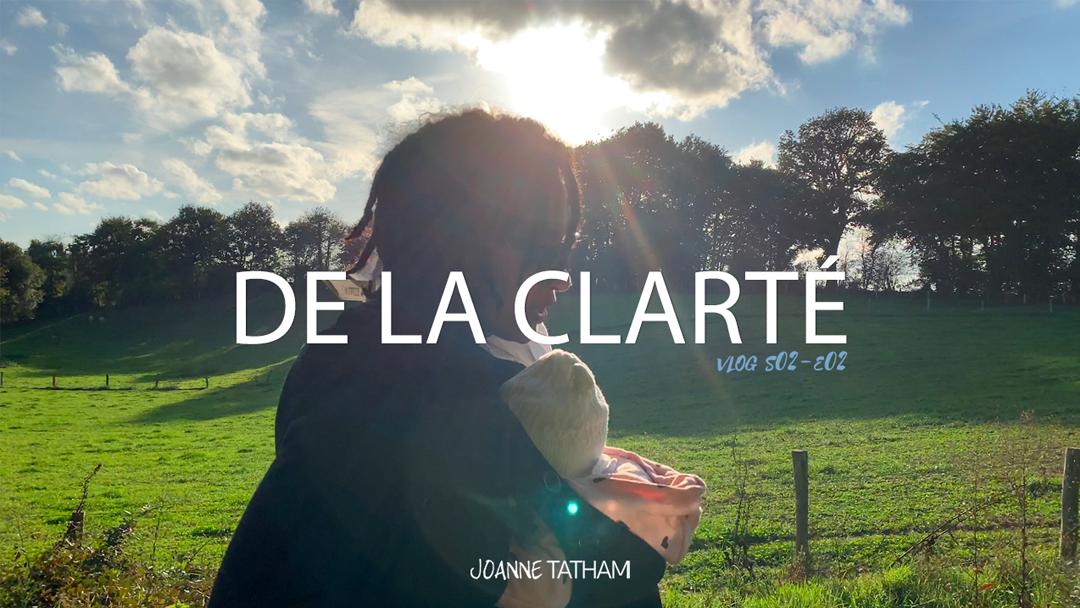 De la clarté – Vlog S02E02