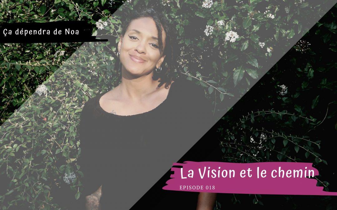 #018 – La Vision et le chemin