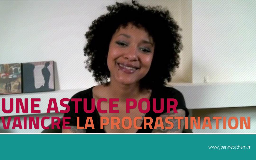 [Vidéo] Une astuce pour vaincre la procrastination