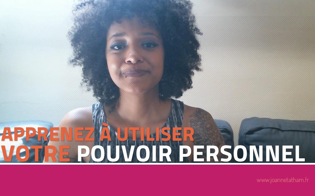 [Vidéo] Apprenez à utiliser votre pouvoir personnel