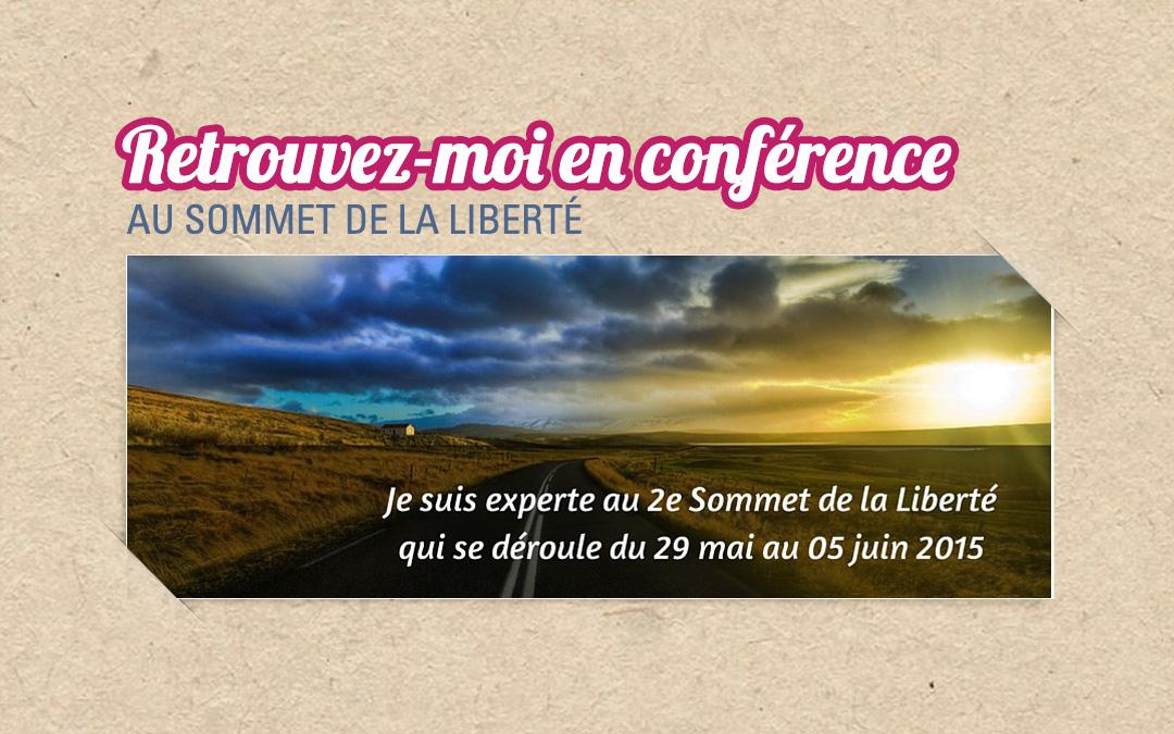 Retrouvez moi en conference au Sommet de la Liberte