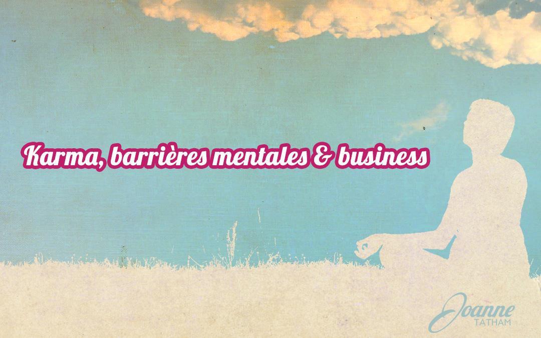 Karma, barrières mentales et business