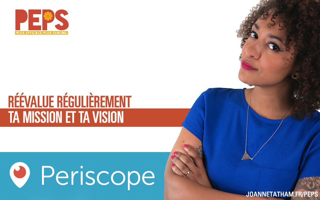 Periscope : Réévalue ta mission et ta vision