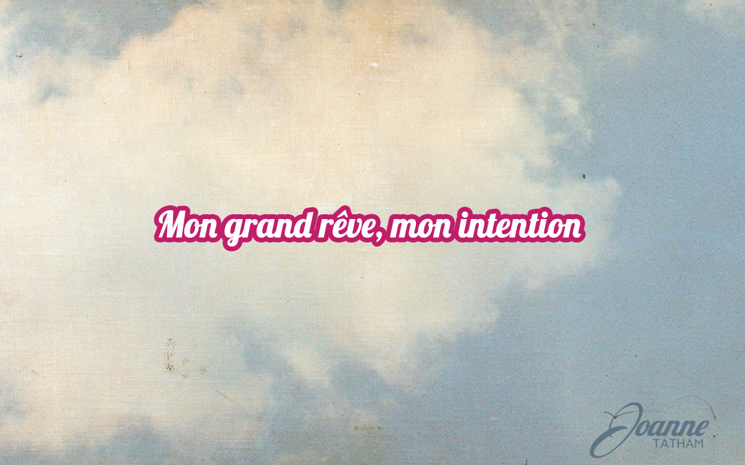 2016 : mon grand rêve, mon intention
