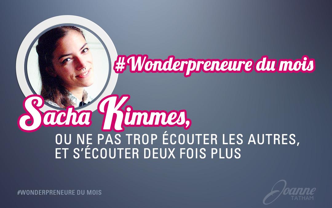 Wonderpreneure du mois : Sacha Kimmes