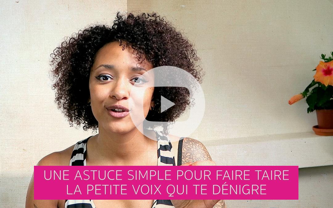 [Vidéo] Une astuce simple pour faire taire la petite voix qui te dénigre