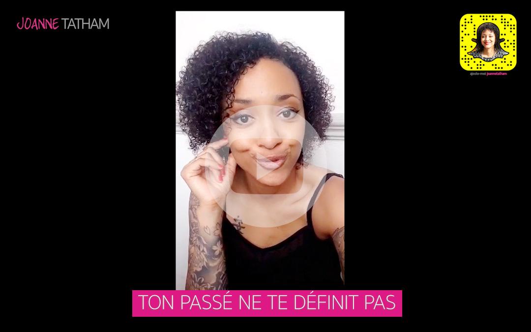 [Vidéo] Ton passé ne te définit pas