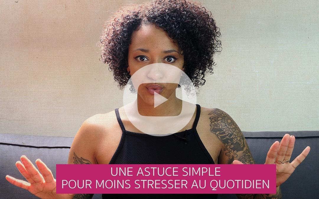 [Vidéo] Une astuce simple pour moins stresser au quotidien
