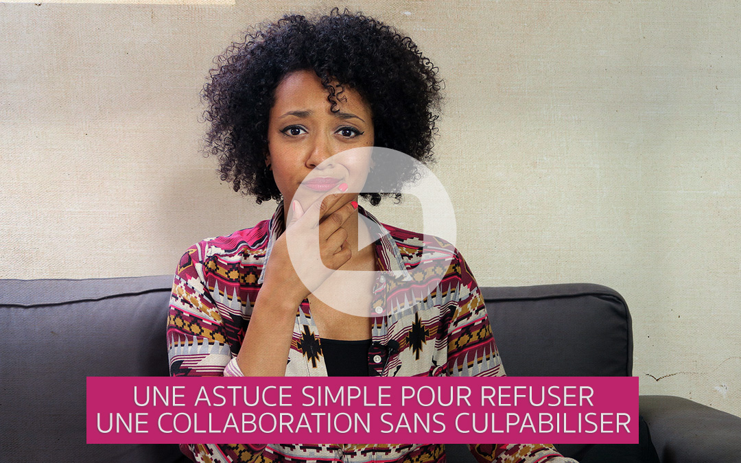 [Vidéo] Une astuce simple pour refuser une collaboration sans culpabiliser