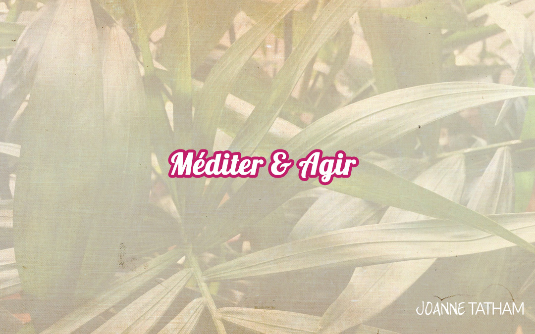 Méditer & Agir