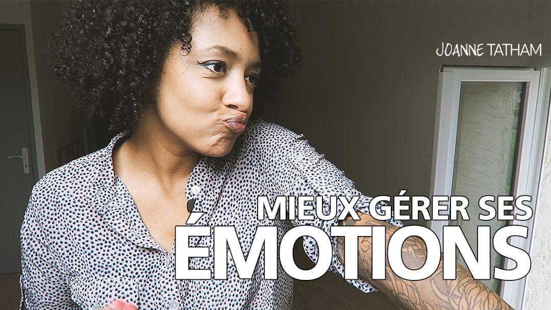 [Vidéo] Mieux gérer ses émotions :: VLOG 006