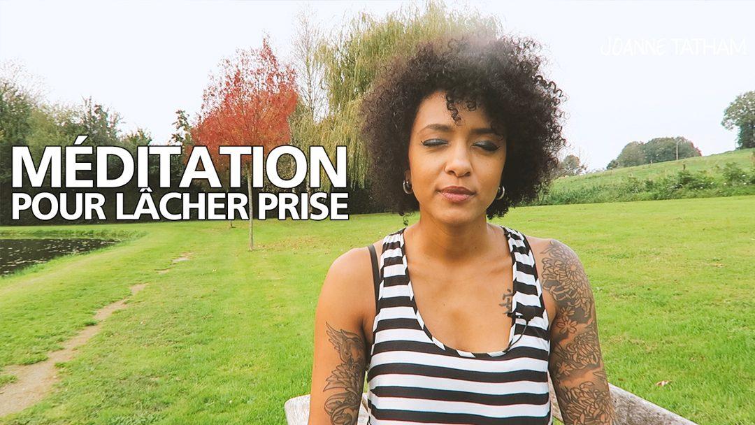 [Vidéo] Méditation pour Lâcher Prise