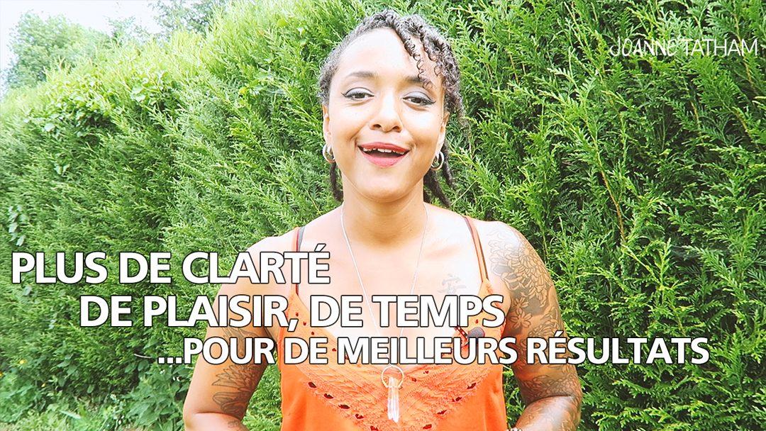 [Vidéo] Plus de clarté, de plaisir, de temps… pour de meilleurs résultats