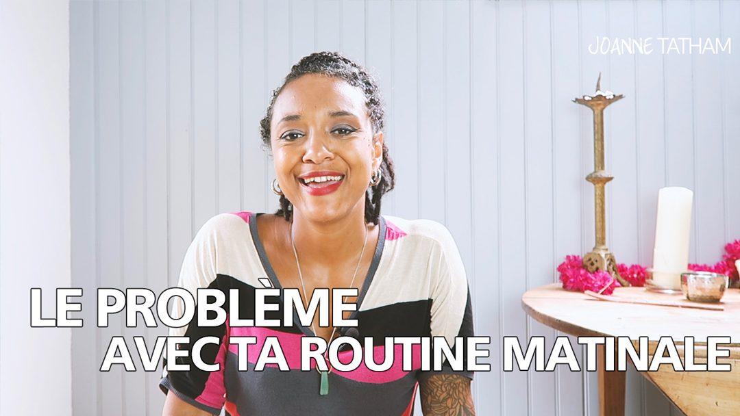 [Vidéo] Le problème avec ta routine matinale