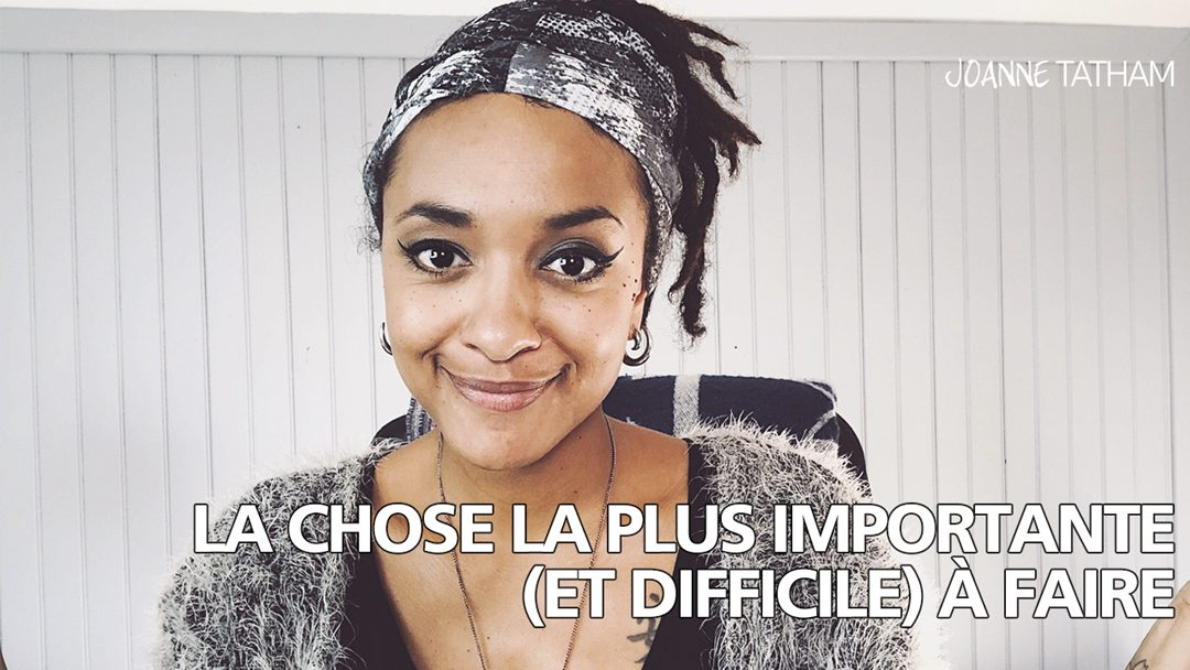 La chose la plus importante (et difficile) à faire