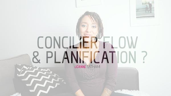 [Vidéo] Rétablir l'équilibre entre Flow & Planification