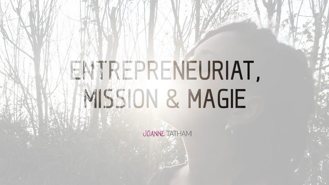 Entrepreneuriat, Mission & Magie
