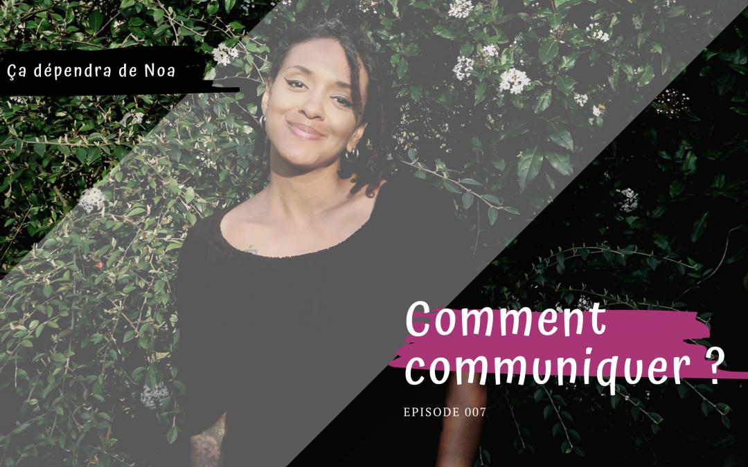 #007 – Comment communiquer ?