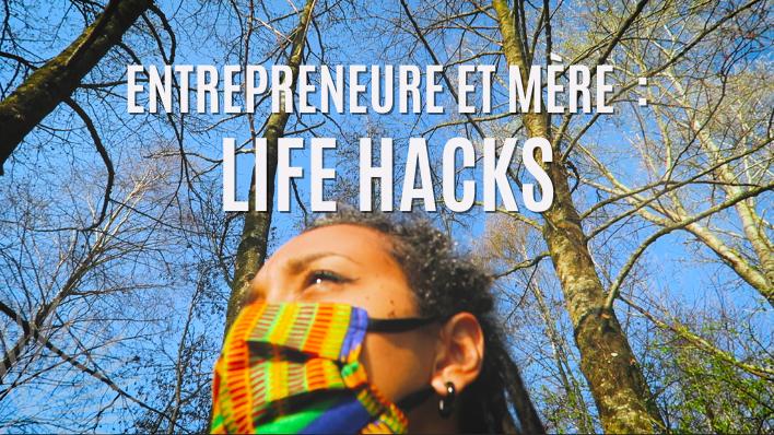 [Vidéo] Entrepreneure et mère : Life Hacks – VLOG S03E05