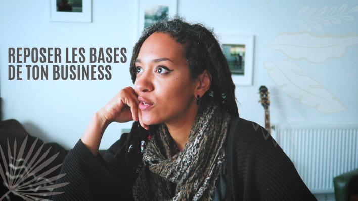 [Vidéo] Reposer les bases de son business – VLOG S03E04